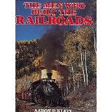 The Men Who Built the Railroads